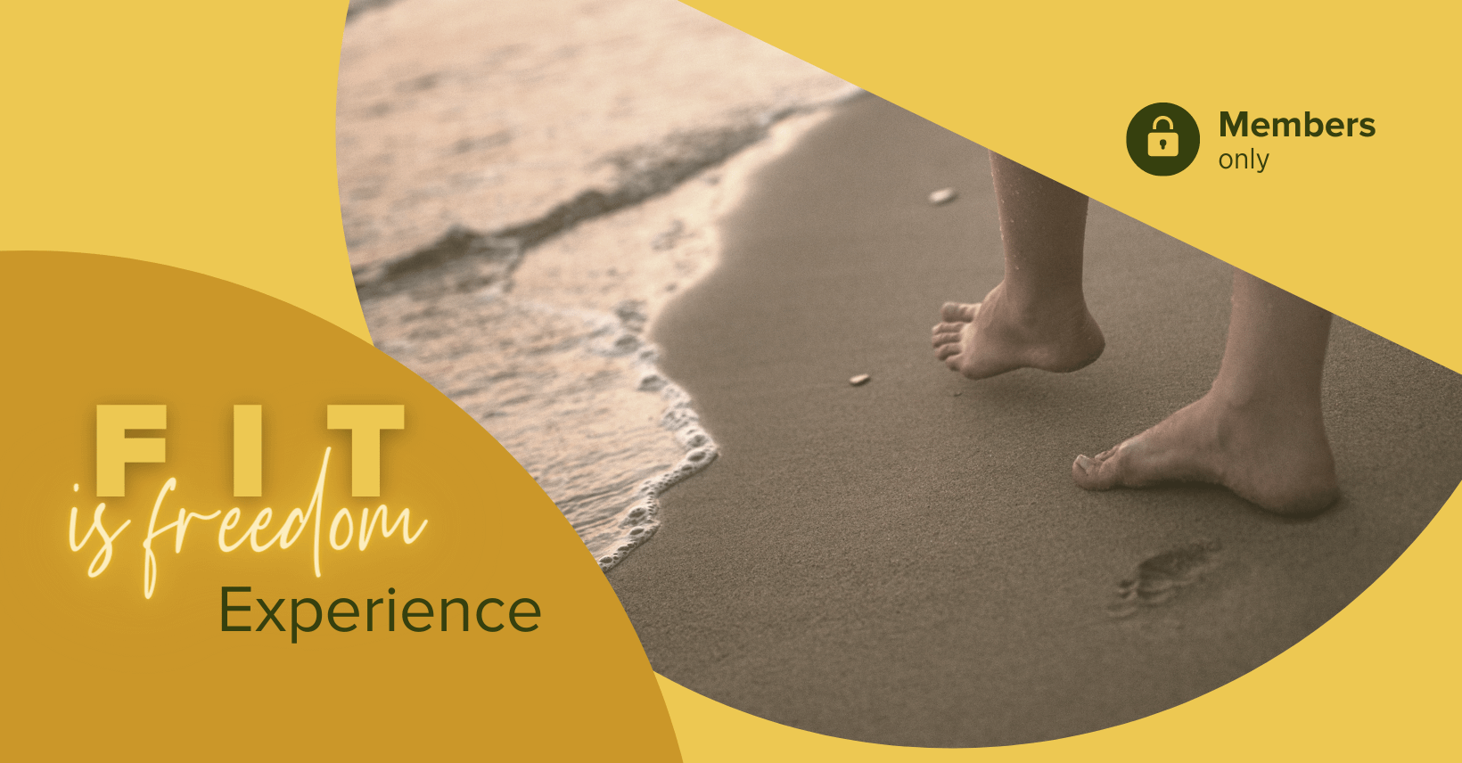 Fit is Freedom Experience coaching call header. Yellow background, feet walking through sand, members only